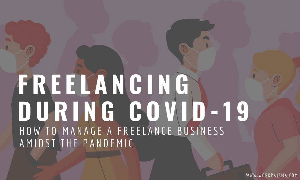 How to Manage a Freelance Business Amidst the Pandemic