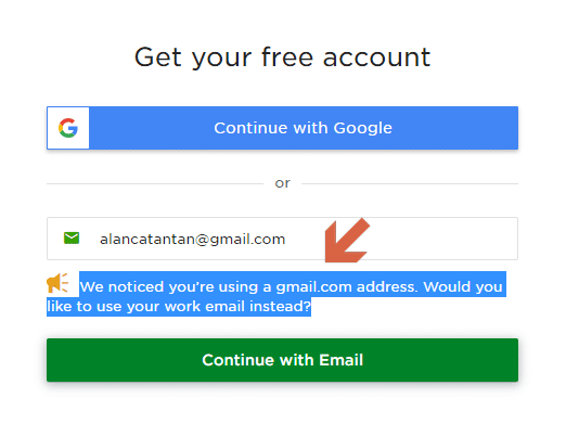 We noticed you're using a gmail.com address. Would you like to use your work email instead?