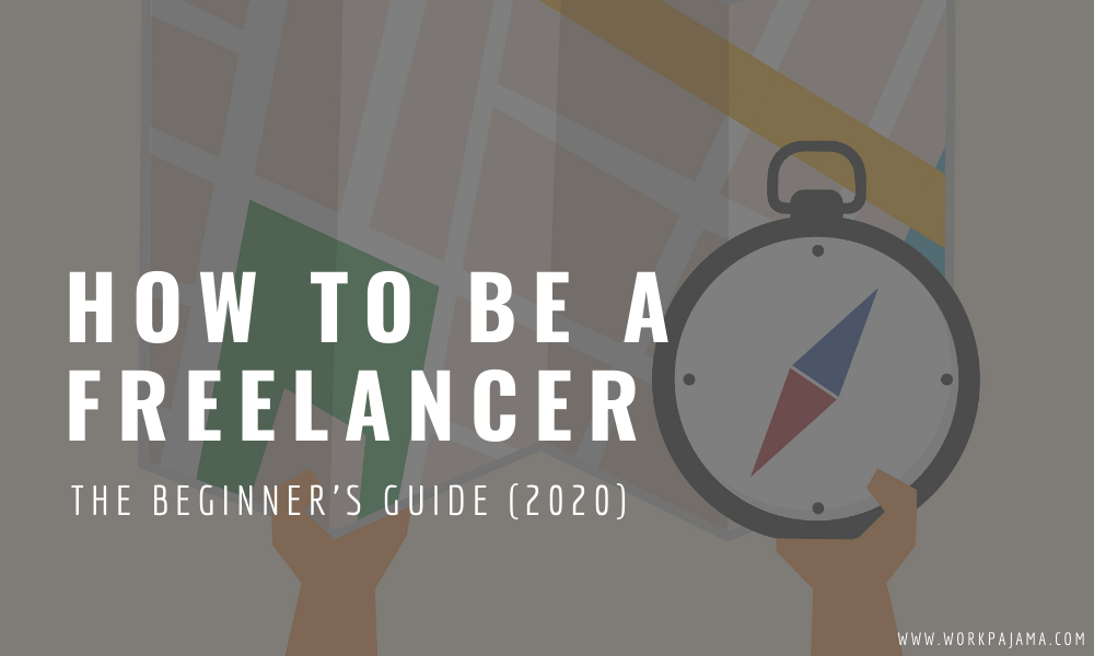 How to Be a Freelancer: The Beginner's Guide (2021)