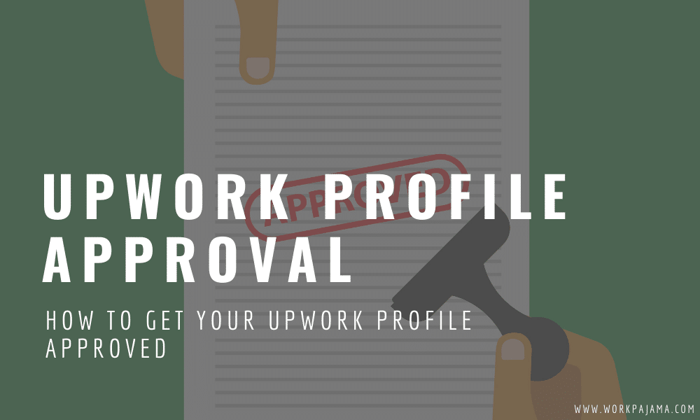 How to Get Your Upwork Profile Approved in 2020 (No Tricks)