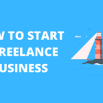 How to be a freelancer and start earning from home