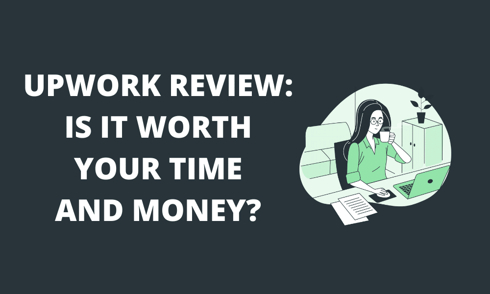 Is Upwork still worth the time and money?