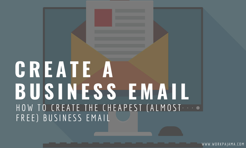 How to Create the Cheapest (Almost Free) Business Email