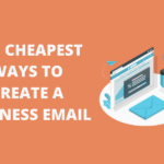 The Cheapest Ways to Create a Business Email in 2020