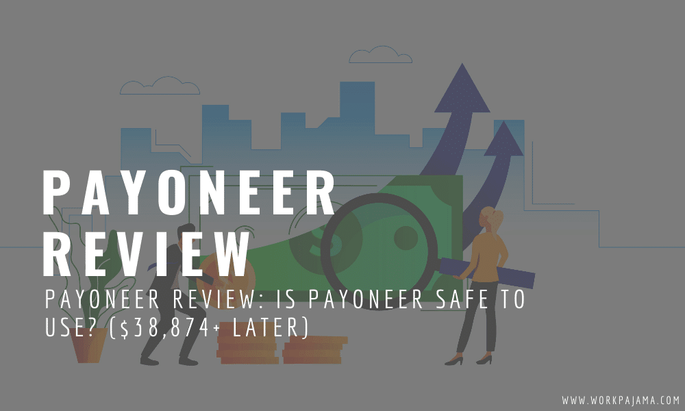 Payoneer Review: Is Payoneer Safe to Use? ($38,874+ Later)
