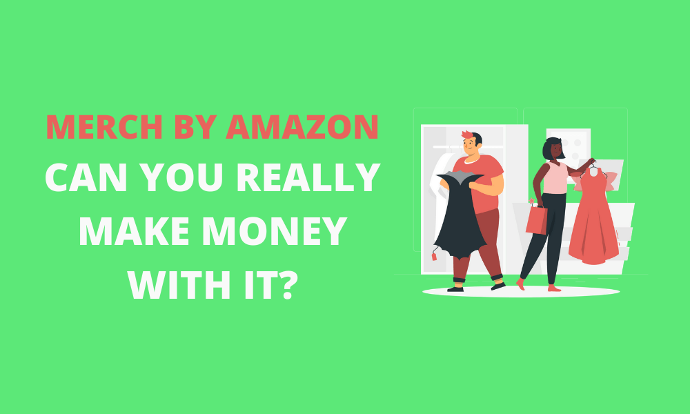 Can You Really Make Money With Merch by Amazon This 2020?