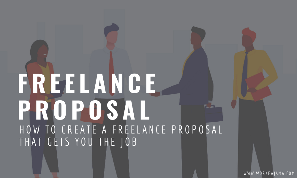 How to Create a Freelance Proposal That Gets You the Job