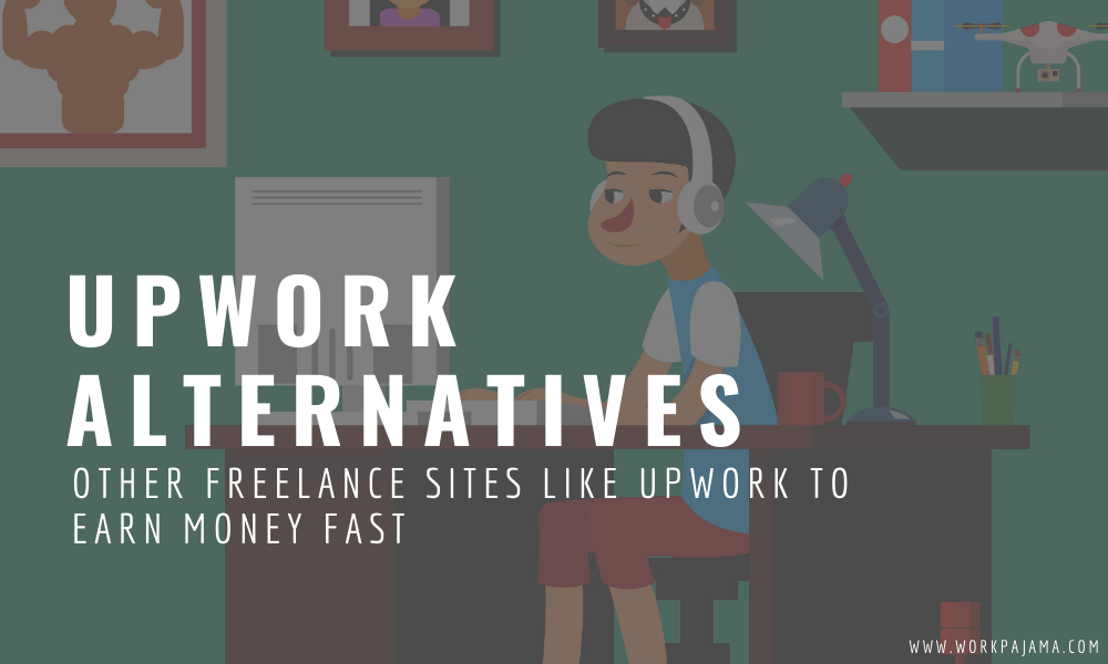 Other Freelance Sites Like Upwork to Earn Money Fast