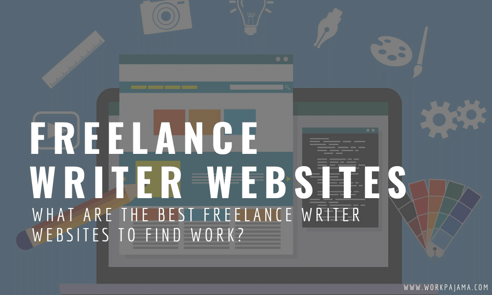 What Are the Best Freelance Writer Websites to Find Work?