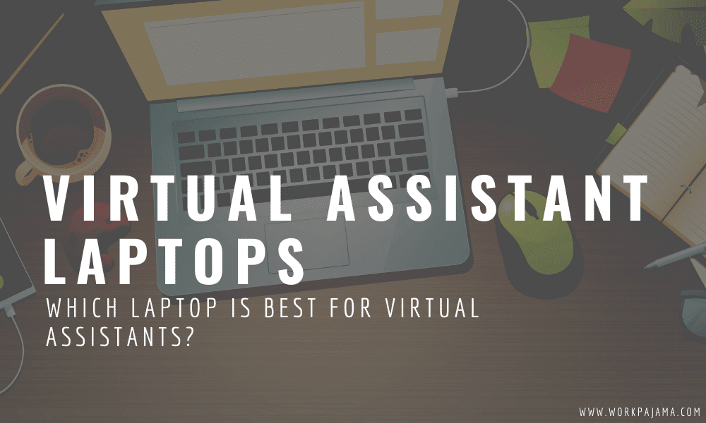 Which Laptop Is Best for Virtual Assistants?