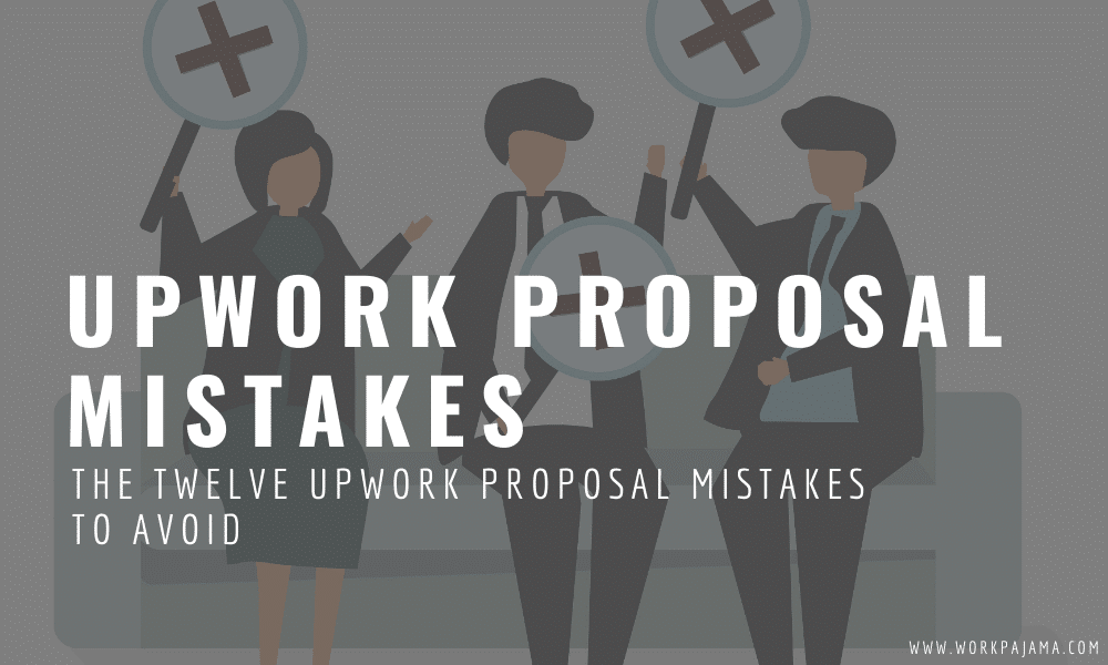 Upwork Proposal Mistakes: What to Do About Them