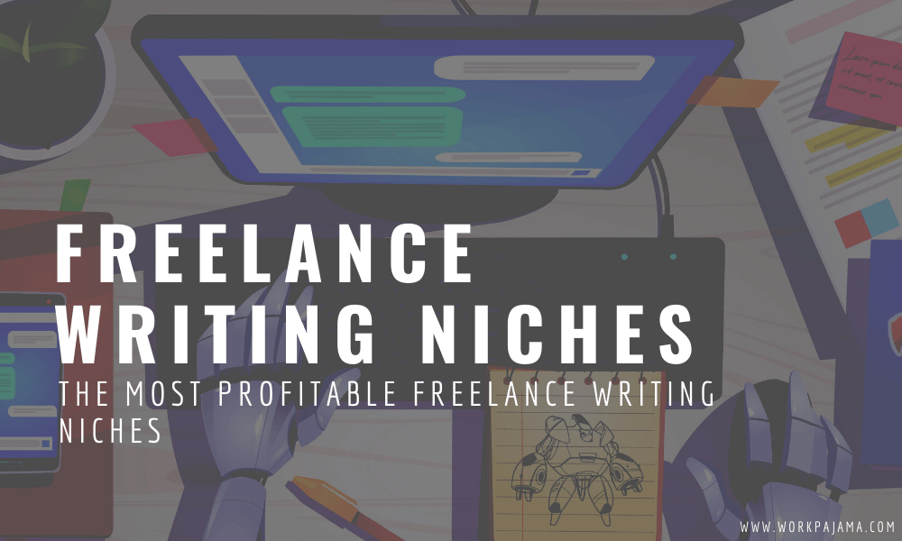 The Most Profitable Freelance Writing Niches This 2021