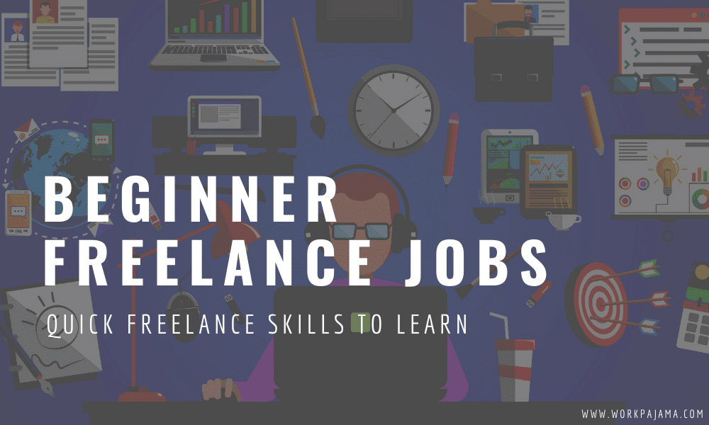 Beginner Freelance Jobs: Quick Freelance Skills to Learn