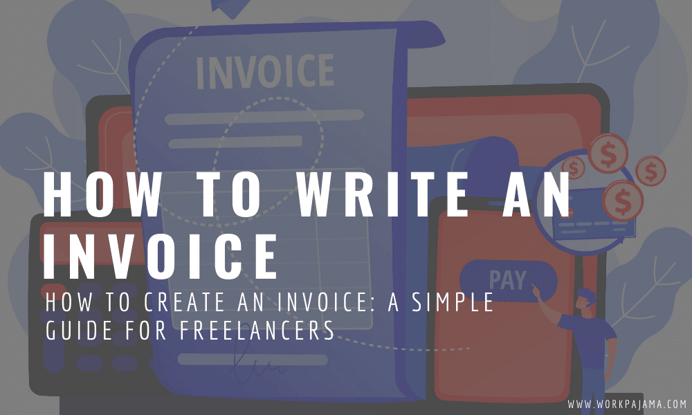 How to Write an Invoice: A Simple Guide for Freelancers