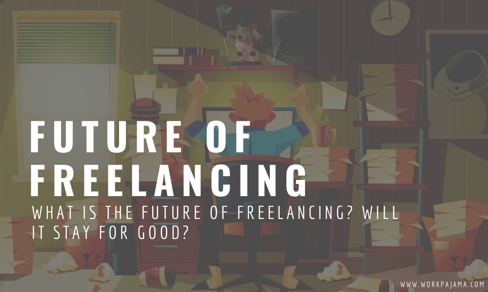 What Is the Future of Freelancing? Will It Stay for Good?